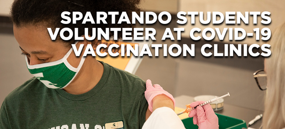 Me Apparently Getting a Shot with words SPARTAN DO STUDENTS VOLUNTEER AT COVID-19 VACCINATION CLINICS